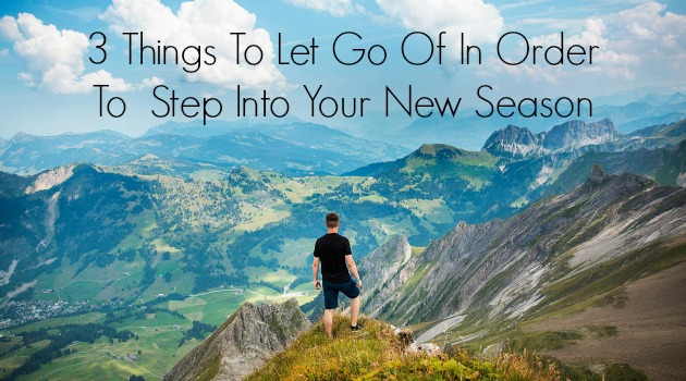 3 Things To Let Go Of In Order To Step Into Your New Season