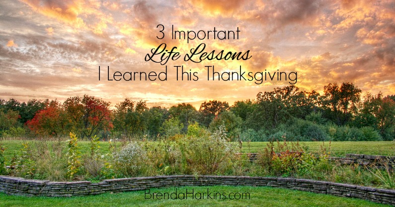 3 Important Life Lessons I Learned This Thanksgiving
