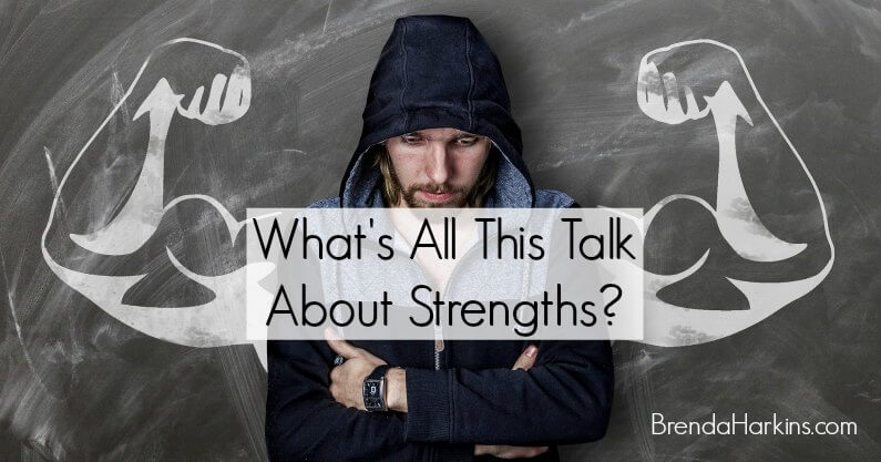 What's All This Talk About Strengths?