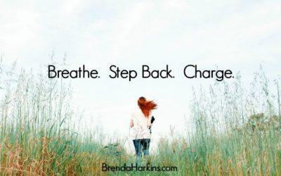 Breathe. Step Back. Charge.