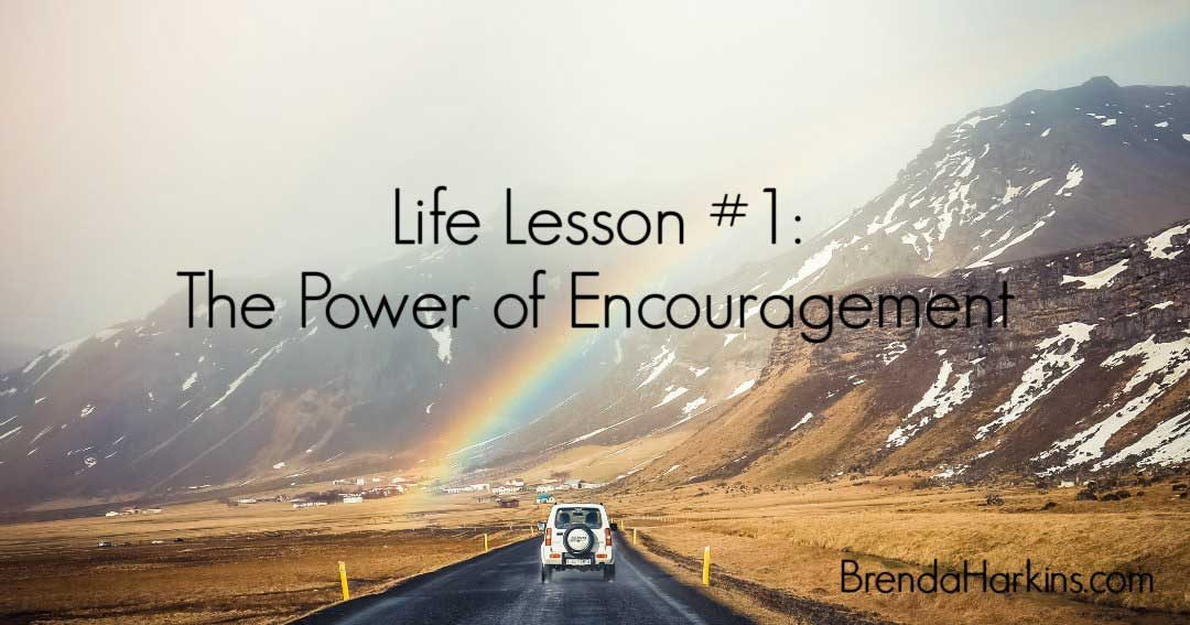Life Lesson #1: The Power of Encouragement